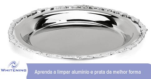 Limpeza e conservação – Alumínio e Prata